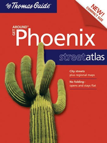 The Thomas Guide Phoenix Street Atlas (Thomas Get Around Guides) - Wide World Maps & MORE! - Book - Thomas Brothers - Wide World Maps & MORE!
