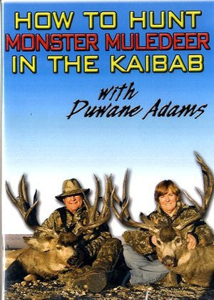 How to Hunt Monster Muledeer in the Kaibab with Duwane Adams