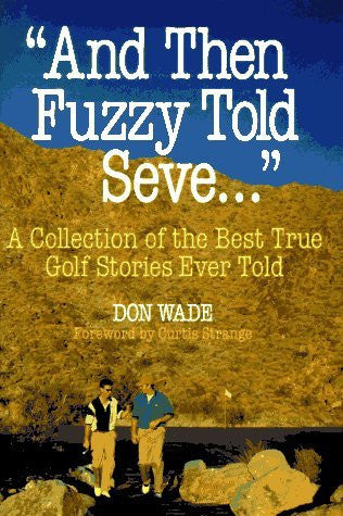 """And Then Fuzzy Told Seve..."": A Collection of the Best True Golf Stories Ever Told - Wide World Maps & MORE! - Book - Wide World Maps & MORE! - Wide World Maps & MORE!"