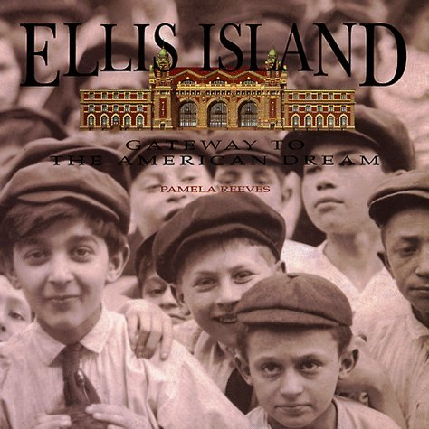 Ellis Island: Gateway to the American Dream - Wide World Maps & MORE! - Book - Wide World Maps & MORE! - Wide World Maps & MORE!