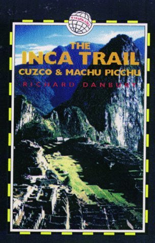 The Inca Trail: Cuzco & Machu Picchu (Trailblazer Trekking Guides)