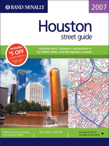 Rand Mcnally 2007 Houston Street Guide: Including Harris, Galveston, and Portions of Fort Bend, Waller, and Montgomery Counties
