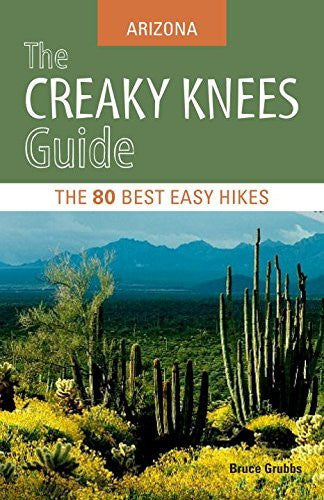 The Creaky Knees Guide Arizona: The 80 Best Easy Hikes (Creaky Knees Guides) - Wide World Maps & MORE! - Book - Sasquatch Books - Wide World Maps & MORE!