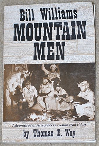 us topo - Bill Williams Mountain Men: Adventures of Arizona's Buckskin Trail Riders - Wide World Maps & MORE! - Book - Brand: Golden West Publishers (AZ) - Wide World Maps & MORE!