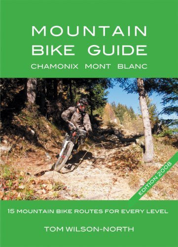 Mountain Bike Guide 2008: Chamonix Mont-Blanc