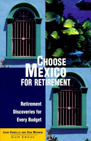 us topo - Choose Mexico for Retirement: Retirement Discoveries for Everyday Budget (6th ed) - Wide World Maps & MORE! - Book - Wide World Maps & MORE! - Wide World Maps & MORE!