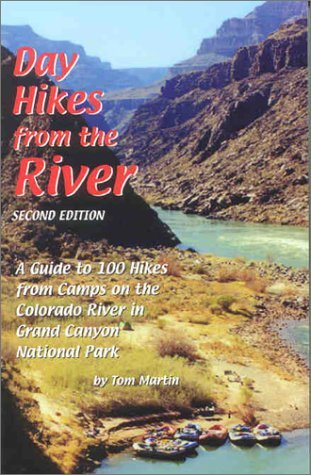 Day Hikes from the River: A Guide to 100 Hikes from Camps on the Colorado River in Grand Canyon National Park (2nd Edition) - Wide World Maps & MORE! - Book - Wide World Maps & MORE! - Wide World Maps & MORE!
