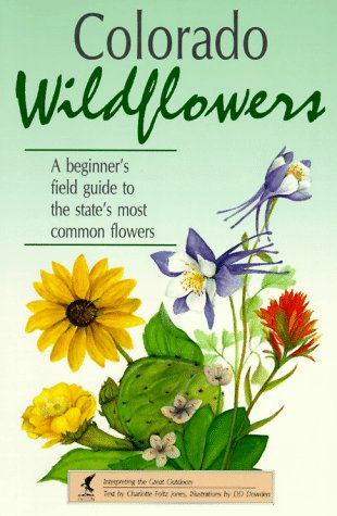 Colorado Wildflowers: A Beginner's Field Guide to the State's Most Common Flowers (Interpreting the Great Outdoors)
