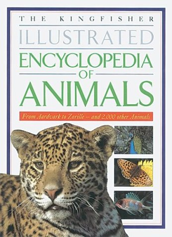 The Kingfisher Illustrated Encyclopedia of Animals: From Aardvark to Zorille-And 2,000 Other Animals - Wide World Maps & MORE! - Book - Wide World Maps & MORE! - Wide World Maps & MORE!