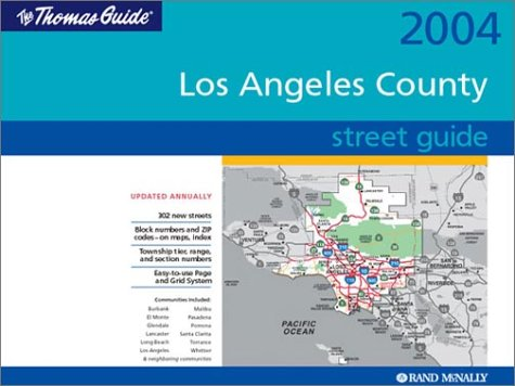 Thomas Guide 2004 Los Angeles County Street Guide (Thomas Guide Los Angeles County Street Guide & Directory)