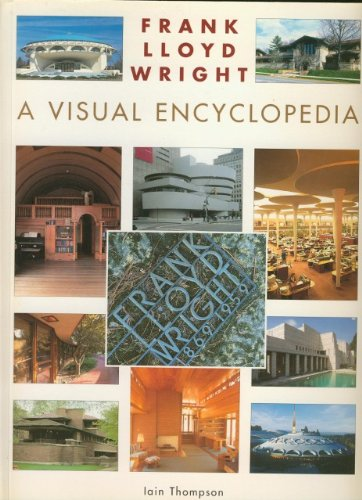 Frank Lloyd Wright: A Visual Encyclopedia - Wide World Maps & MORE!