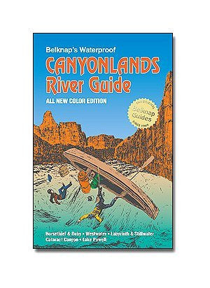 Belknap's Waterproof Canyonlands River Guide-All New Color Edition