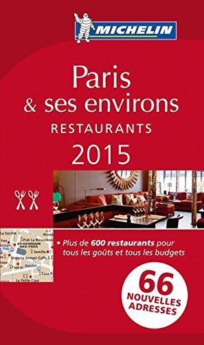 MICHELIN Guide Paris & ses environs 2015: Restaurants (Michelin Red Guide Paris)