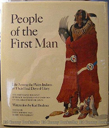 People of the First Man: Life Among the Plains Indians in Their Final Days of Glory: The Firsthand Account of Prince Maximilian's Expedition Up the Missouri River, 1833-34 - Wide World Maps & MORE! - Book - Brand: E. P. Dutton n Co., Inc. - Wide World Maps & MORE!