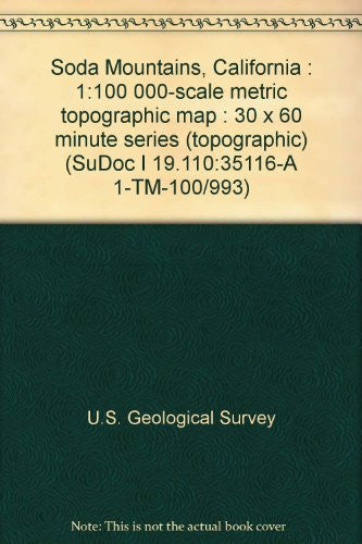 Soda Mountains, California : 1:100 000-scale metric topographic map : 30 x 60 minute series (topographic) (SuDoc I 19.110:35116-A 1-TM-100/993) - Wide World Maps & MORE! - Book - Wide World Maps & MORE! - Wide World Maps & MORE!