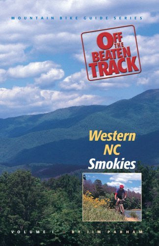 Off the Beaten Track: Western NC--Smokies (Mountain Bike Guide Series Vol. 1) (Off the Beaten Track Mountain Bike Guides) - Wide World Maps & MORE! - Book - Milestone Press - Wide World Maps & MORE!