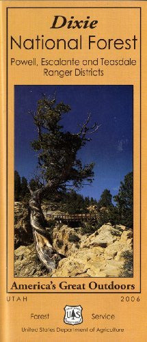 Dixie National Forest: Powell, Escalante and Teasdale Ranger Districts (America's Great Outdoors, 23.44.407.04/95C)