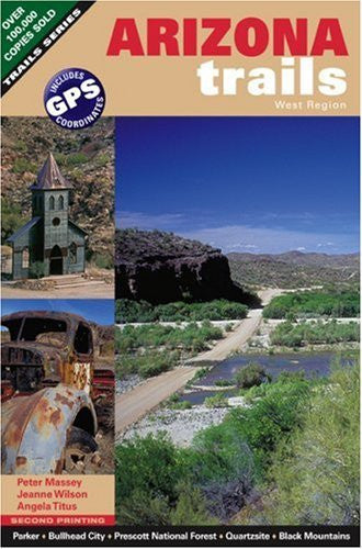 Arizona Trails West Region (Arizona Trails Backroads Guides)