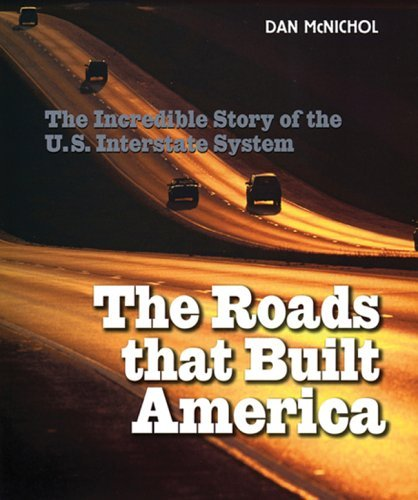 The Roads That Built America: The Incredible Story of the U.S. Interstate System - Wide World Maps & MORE! - Book - Brand: Sterling - Wide World Maps & MORE!