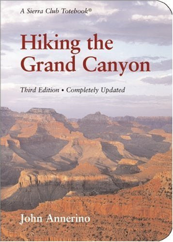 Hiking the Grand Canyon: A Sierra Club Totebook - Wide World Maps & MORE! - Book - Wide World Maps & MORE! - Wide World Maps & MORE!