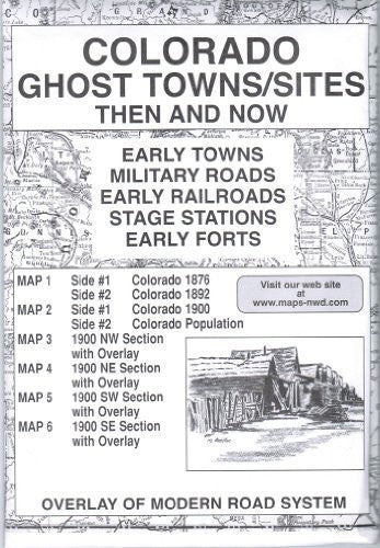 Colorado, Ghost Towns,;5 Map Set Then & Now