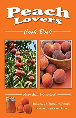 Peach Lovers Cookbook (Cooking Across America Cookbook Collections) - Wide World Maps & MORE!