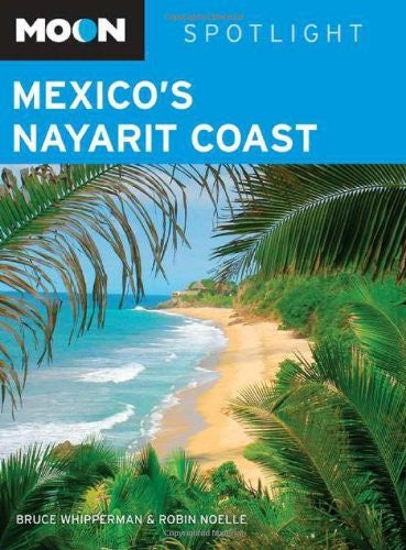 Moon Handbooks Spotlight Mexico's Nayarit Coast