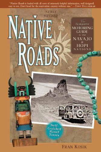 Native Roads: The Complete Motoring Guide to the Navajo and Hopi Nations, Newly Revised Edition - Wide World Maps & MORE! - Book - Brand: Rio Nuevo - Wide World Maps & MORE!
