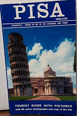 Pisa: Tourist Guide With Pictures (English Version)