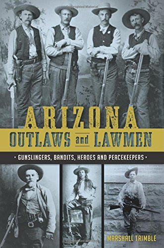 us topo - Arizona Outlaws and Lawmen (True Crime) - Wide World Maps & MORE! - Book - Trimble, Marshall - Wide World Maps & MORE!