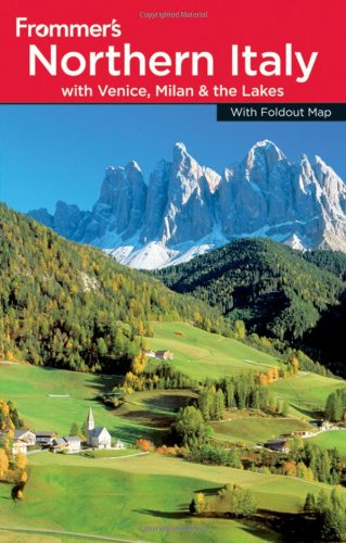 Frommer's Northern Italy: with Venice, Milan and the Lakes (Frommer's Complete Guides)