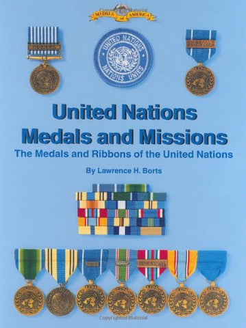 United Nations Medals and Missions: The Medals and Ribbons of the United Nations