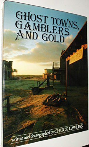 Ghost Towns, Gamblers and Gold