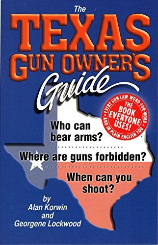 The Texas Gun Owner's Guide - 8th Edition