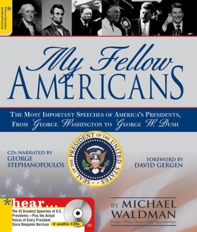 My Fellow Americans: The Most Important Speeches of America's Presidents, from George Washington  to George W. Bush (Book & CD) - Wide World Maps & MORE! - Book - Wide World Maps & MORE! - Wide World Maps & MORE!