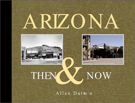 Arizona Then & Now