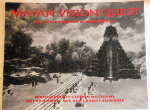 Mayan Vision Quest: Mystical Initiation in Mesoamerica