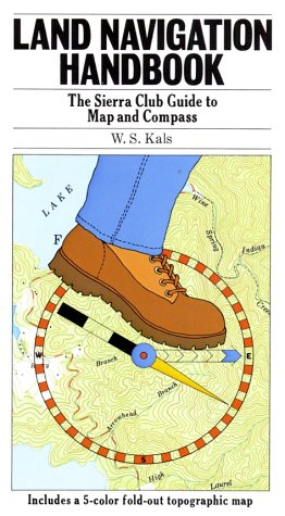 Land Navigation Handbook: The Sierra Club Guide to Map and Compass - Wide World Maps & MORE! - Book - Brand: Sierra Club Books - Wide World Maps & MORE!