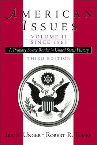 American Issues: A Primary Source Reader in United States History, Volume II--Since 1865 (3rd Edition)