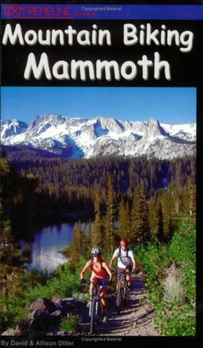 Mountain Biking Mammoth: Mountain Bike Trails of Mammoth Mountain, Bishop, June Lake, & Beyond