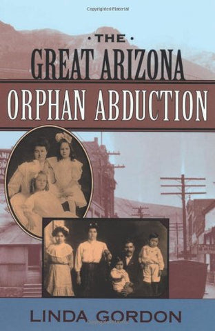 The Great Arizona Orphan Abduction - Wide World Maps & MORE!