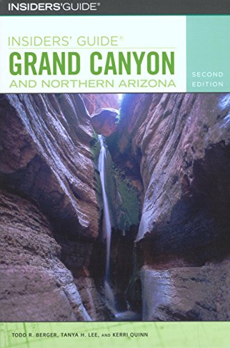 Insiders' Guide? to Grand Canyon and Northern Arizona (Insiders' Guide Series) [Paperback] [Jun 01, 2004] Berger, Todd R.; Lee, Tanya and Quinn, Kerri - Wide World Maps & MORE! -  - Wide World Maps & MORE! - Wide World Maps & MORE!
