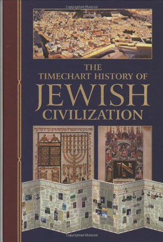 The Timechart History of Jewish Civilization (Timechart series)