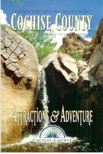 The Official Destination Guide of Cochise County-Attractions and Adventure - Wide World Maps & MORE! - Book - Wide World Maps & MORE! - Wide World Maps & MORE!
