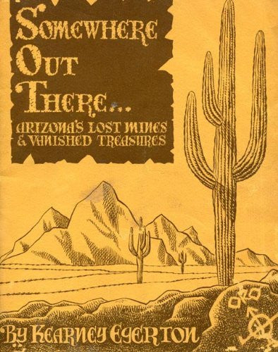 Somewhere out there: Arizona's lost mines & vanished treasures