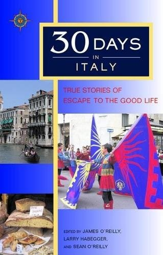 30 Days in Italy: True Stories of Escape to the Good Life - Wide World Maps & MORE! - Book - Brand: Travelers' Tales - Wide World Maps & MORE!