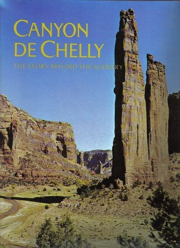 Canyon de Chelly, (The Story behind the scenery)