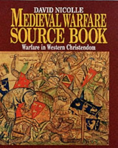 Medieval Warfare Source Book: Warfare In Western Christendom (v. 1) - Wide World Maps & MORE! - Book - Brand: Book Sales - Wide World Maps & MORE!