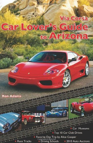 Via Corsa Car Lover's Guide to Arizona - Wide World Maps & MORE! - Book - Brand: Via Corsa, Ltd - Wide World Maps & MORE!