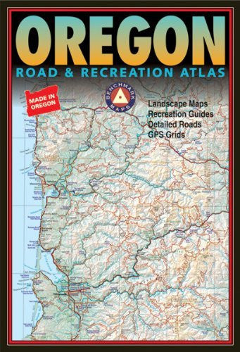 Benchmark Oregon: Road & Recreation Atlas - Third Edition (Benchmark Map: Oregon Road & Recreation Atlas)